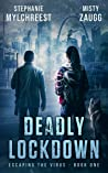Deadly Lockdown (Escaping the Virus, #1)