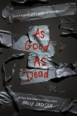As Good As Dead (A Good Girl's Guide to Murder, #3)