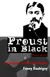 Proust in Black: Los Angeles, a Proustian Fiction