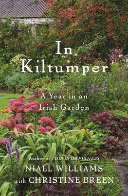 In Kiltumper: A Year in an Irish Garden