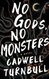 No Gods, No Monsters (The Convergence Saga, #1)