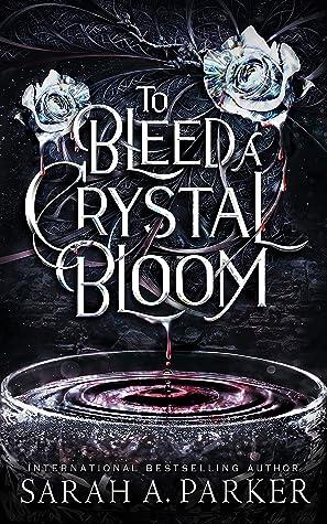 To Bleed a Crystal Bloom (Crystal Bloom, #1)
