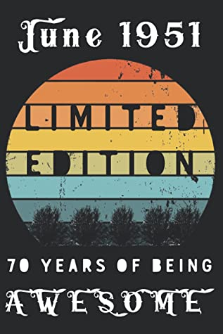June 1951 - 70 Years Of Being Awesome limited edition: Birthday 70 Years Old Gift for Men and Women, Funny Card alternative gift ideas