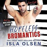 Hopeless Bromantics (Love & Luck, #4)