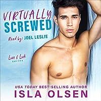Virtually Screwed (Love & Luck, #2)