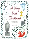 A Very Irish Christmas: The Greatest Irish Holiday Stories of All Time