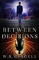 Between Decisions (The City Between, #8)