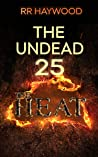 The Undead Twenty Five: The Heat