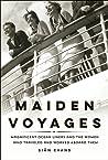 Maiden Voyages: M...