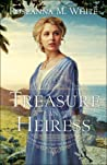 To Treasure an Heiress by Roseanna M. White