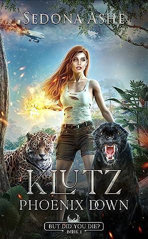 Klutz: Phoenix Down (But Did You Die?, #1)