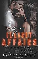 The Illicit Affairs (The Illicit Series)