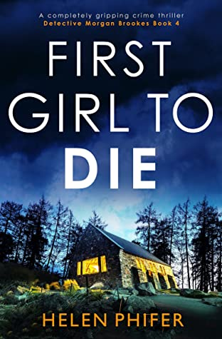 First Girl to Die (Detective Morgan Brookes, #4)