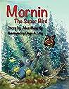 Mornin The Super Bird : Mornin Finds a Way to Stop Extinction