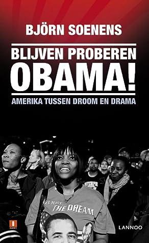 Blijven proberen Obama! Amerika tussen droom en drama