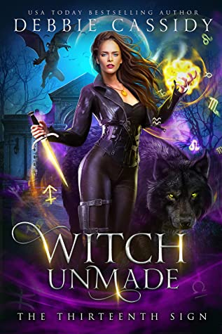 Witch Unmade (The Thirteenth Sign #5)