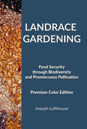 Landrace Gardening by Joseph  Lofthouse