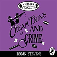 Cream Buns and Crime: A Murder Most Unladylike Collection (Murder Most Unladylike, #0.5, 3.5, 4.5)