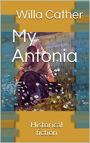 My Antonia : Historical fiction
