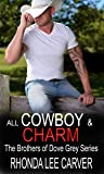 All Cowboy and Charm (The Brothers of Dove Grey, #1)