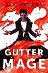 Gutter Mage by J.S. Kelley