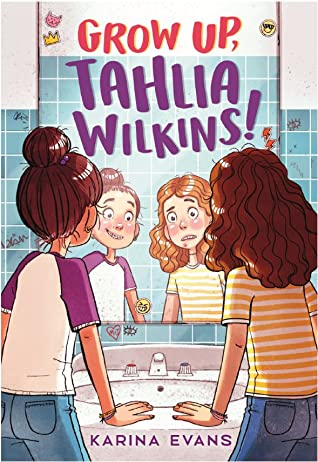 Grow Up, Tahlia Wilkins!