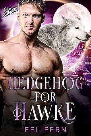 Hedgehog for Hawke (Claws Inc. #3)