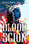 Blood Scion by Deborah Falaye