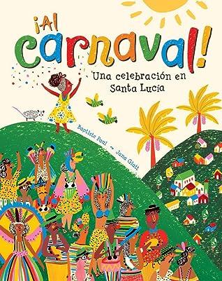 ¡Al Carnaval! Una Celebración en Santa Lucía by Baptiste Paul
