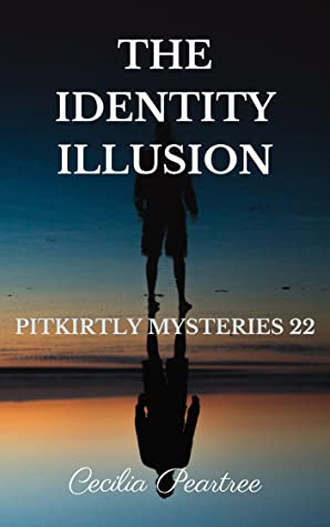 The Identity Illusion (Pitkirtly Mysteries Book 22)