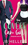 The Covert Cam Girl (Unexpected Lovers #1)