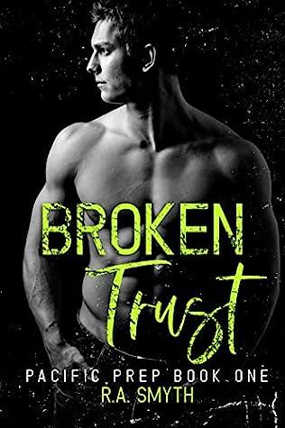 Broken Trust (Pacific Prep, #1)