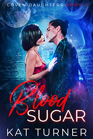 Blood Sugar (Coven Daughters, #2)