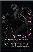 Veiled Amor (Renegade Souls MC Romance Saga Book 10)