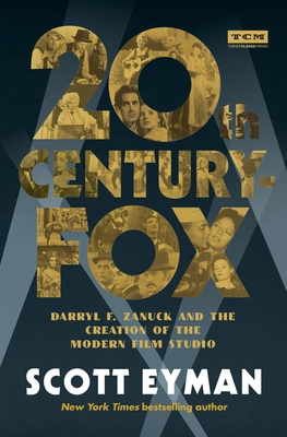 20th Century-Fox: The Complete History of Hollywood's Maverick Studio