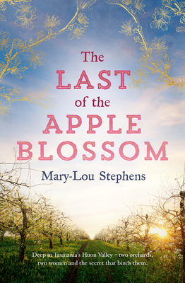 The Last of Apple Blossom by Mary-Lou Stephens
