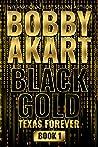 Black Gold: A Ter...