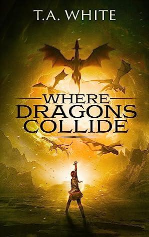 Where Dragons Collide (Dragon Ridden Chronicles #5)