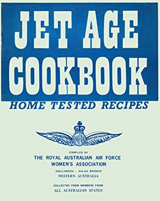 Jet Age Cookbook by The Royal Australian Air Fo...