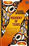 Highway of Tears: A True Story of Racism, Indifference, and the Pursuit of Justice for Missing and Murdered Indigenous