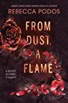 From Dust, A Flame