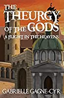 A Flight in the Heavens (The Theurgy of the Gods, #1)