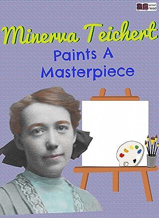 Minerva Teichert Paints a Masterpiece: A Historical Fiction Short Story for Kids (Splash Read)