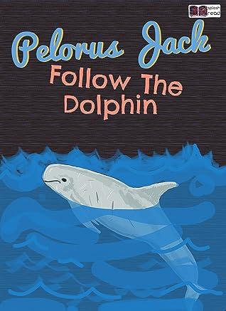 Pelorus Jack — Follow the Dolphin: A Historical Fiction Short Story for Kids (Splash Read)