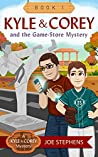 KYLE & COREY and the Game-Store Mystery