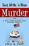 Red, White 'n Blue Murder(Bite-sized Bakery #20)