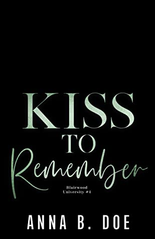 Kiss To Remember (Blairwood University, #4)