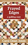 Frayed Edges: A Quilting Cozy