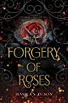 A Forgery of Roses