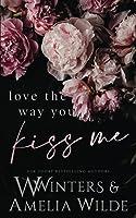 Love The Way You Kiss Me